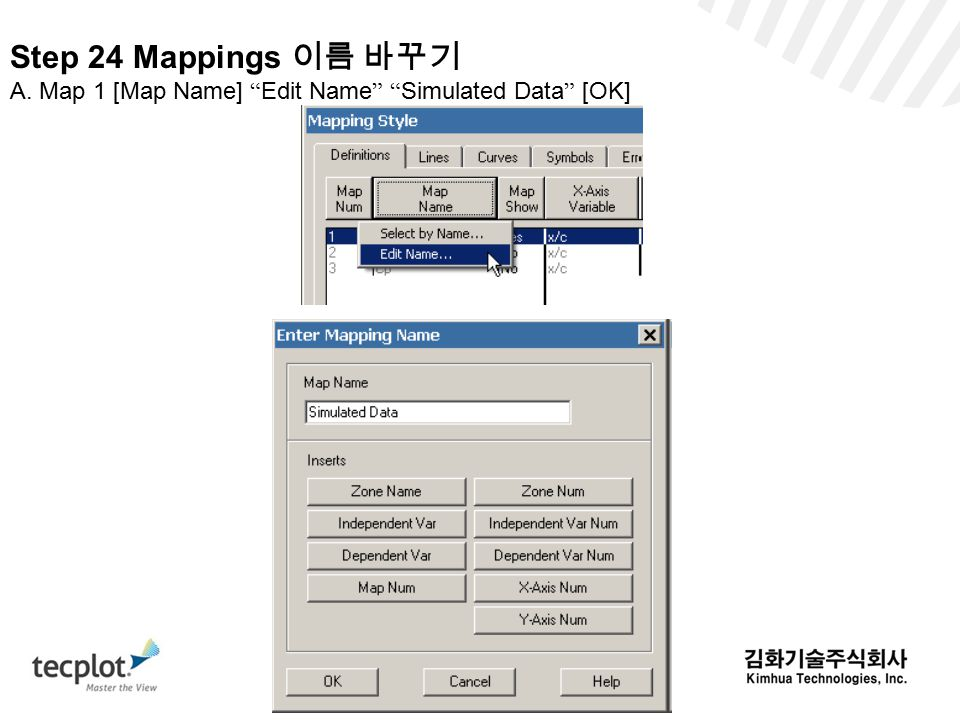 Step 24 Mappings 이름 바꾸기 A. Map 1 [Map Name] Edit Name Simulated Data [OK]